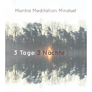 Mantra Meditation Mindset 3 tage 3 Nächte